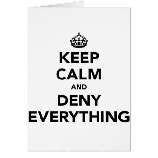 Keep Calm and Deny Everything Card