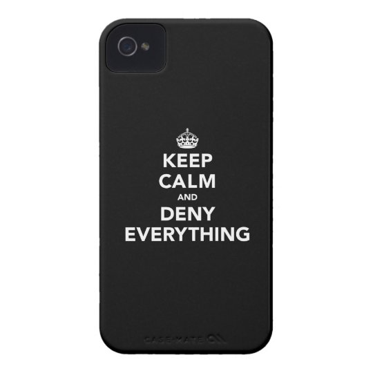 Keep Calm and Deny Everything iPhone 4 Cover
