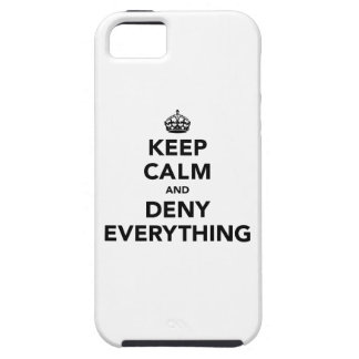 Keep Calm and Deny Everything iPhone SE/5/5s Case