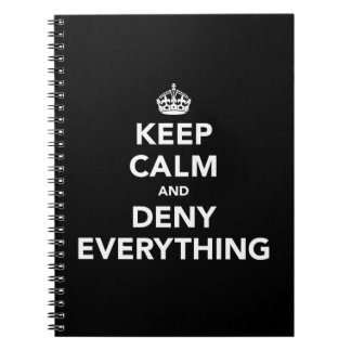 Keep Calm and Deny Everything Notebook