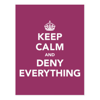 Keep Calm and Deny Everything Post Card