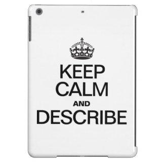 KEEP CALM AND DESCRIBE CASE FOR iPad AIR