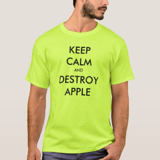 Keep Calm and Destroy Apple T-Shirt