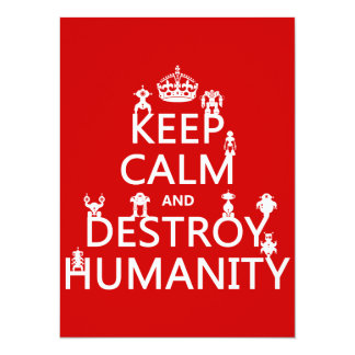 Keep Calm and Destroy Humanity (robots) 5.5x7.5 Paper Invitation Card