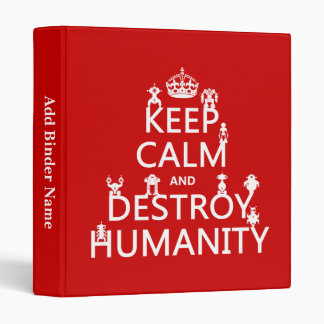 Keep Calm and Destroy Humanity (robots) Binder