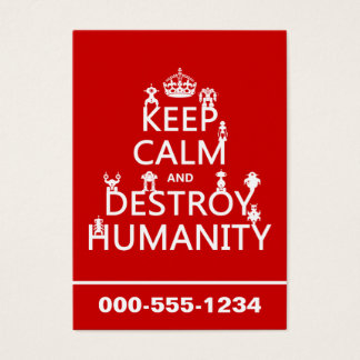 Keep Calm and Destroy Humanity (robots) Business Card