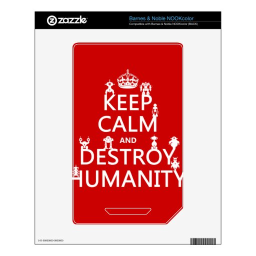 Keep Calm and Destroy Humanity (robots) Skins For NOOK Color