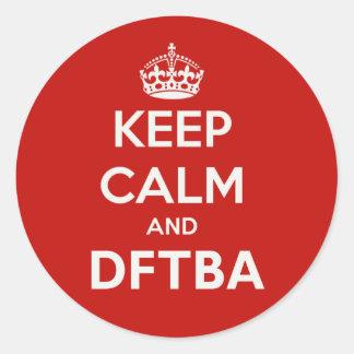 Keep Calm and DFTBA Be Awesome Sticker