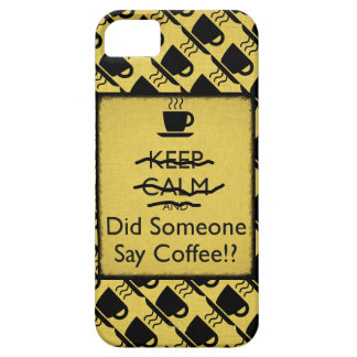 Keep Calm and Did Someone Say Coffee iPhone SE/5/5s Case
