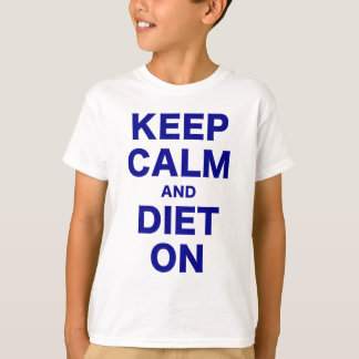 Keep Calm and Diet On T-Shirt