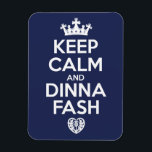 """Keep Calm and Dinna Fash Magnet<br><div class=""""desc"""">Keep Calm and Dinna Fash. It&#39;s the Scottish way for saying there&#39;s nothing to worry about.</div>"""