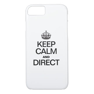 KEEP CALM AND DIRECT iPhone 8/7 CASE