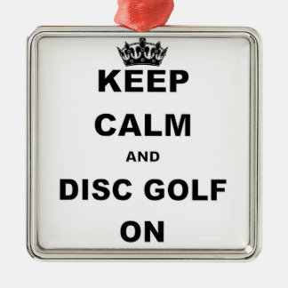 KEEP CALM AND DISC GOLF ON' SQUARE METAL CHRISTMAS ORNAMENT