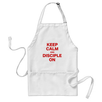 Keep Calm and Disciple On Apron