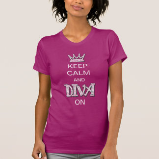 Keep Calm and Diva On T-shirts