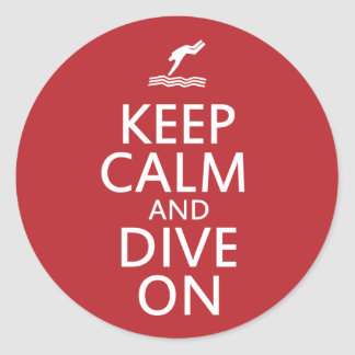Keep Calm and Dive on Classic Round Sticker