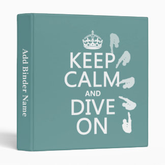 Keep Calm and Dive On (in any color) 3 Ring Binder