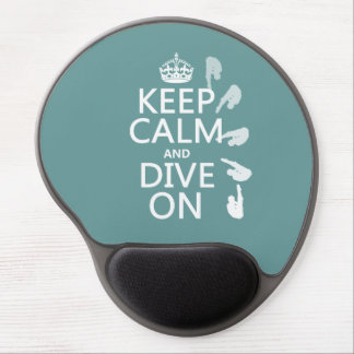 Keep Calm and Dive On (in any color) Gel Mouse Pad