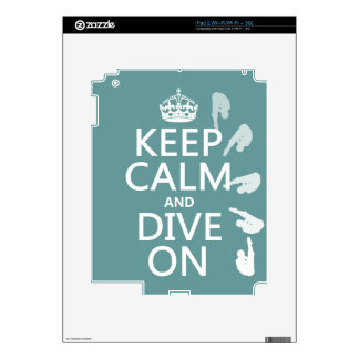 Keep Calm and Dive On (in any color) iPad 2 Skin