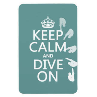 Keep Calm and Dive On (in any color) Magnet