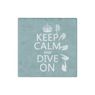 Keep Calm and Dive On (in any color) Stone Magnet