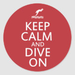 Keep Calm and Dive on Round Sticker