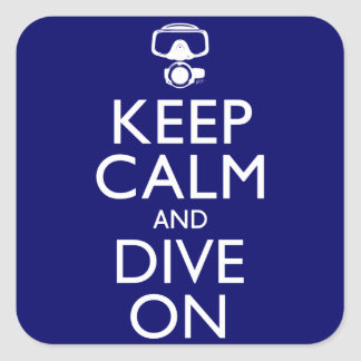 Keep Calm and Dive On Square Sticker