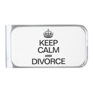 KEEP CALM AND DIVORCE SILVER FINISH MONEY CLIP
