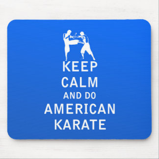 Keep Calm and Do American Karate Mouse Pad