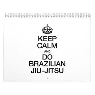 KEEP CALM AND DO BRAZILIAN JIU JITSU.ai Calendars