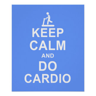 Keep Calm and Do Cardio Fitness Motivation Poster