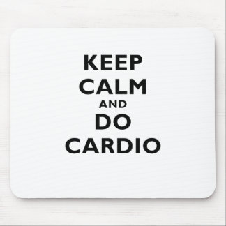 Keep Calm and Do Cardio Mouse Pad
