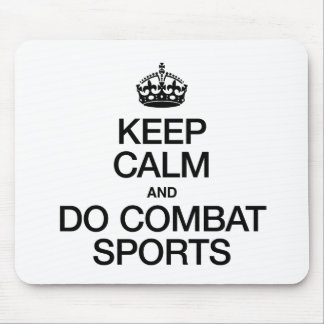 KEEP CALM AND DO COMBAT SPORTS MOUSE PAD
