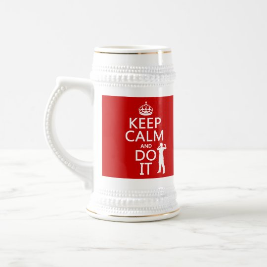 Keep Calm and Do It (any background color) Beer Stein