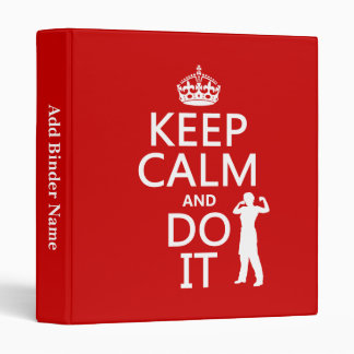 Keep Calm and Do It (any background color) Binder