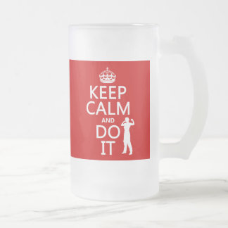 Keep Calm and Do It (any background color) Frosted Glass Beer Mug