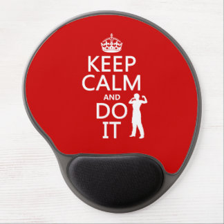 Keep Calm and Do It (any background color) Gel Mouse Pad