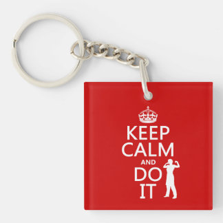 Keep Calm and Do It (any background color) Keychain