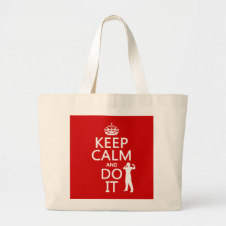 Keep Calm and Do It (any background color) Large Tote Bag