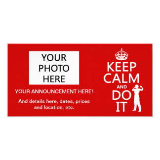 Keep Calm and Do It (any background color) Customized Photo Card