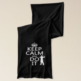 Keep Calm and Do It (any background color) Scarf