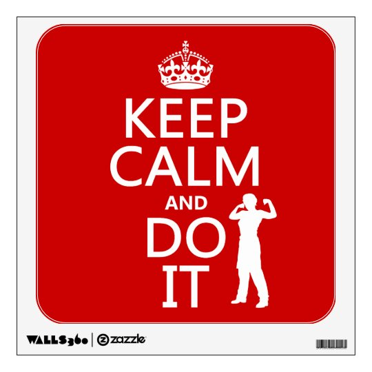 Keep Calm and Do It (any background color) Wall Decal