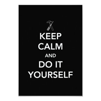 """Keep Calm and Do It Yourself 3.5"""" X 5"""" Invitation Card"""