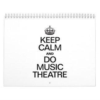 KEEP CALM AND DO MUSIC THEATRE.ai Calendars