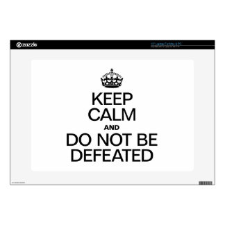 """KEEP CALM AND DO NOT BE DEFEATED SKINS FOR 15"""" LAPTOPS"""