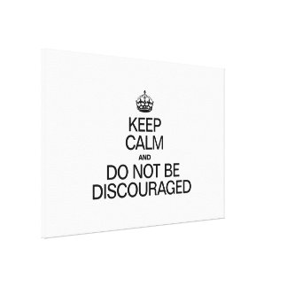 KEEP CALM AND DO NOT BE DISCOURAGED GALLERY WRAPPED CANVAS