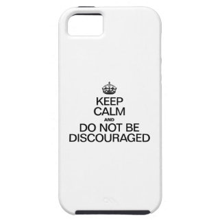 KEEP CALM AND DO NOT BE DISCOURAGED iPhone 5 COVER