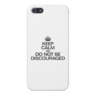 KEEP CALM AND DO NOT BE DISCOURAGED iPhone 5/5S CASES