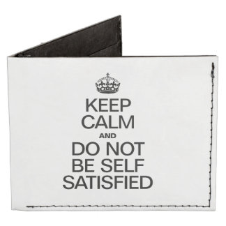 KEEP CALM AND DO NOT BE SELF SATISFIED BILLFOLD WALLET