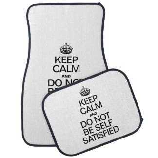 KEEP CALM AND DO NOT BE SELF SATISFIED FLOOR MAT